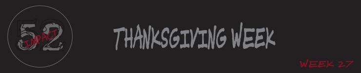 Impact 52 Thanksgiving Week