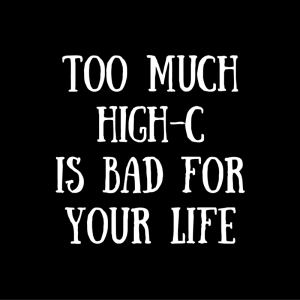 Too Much High-C